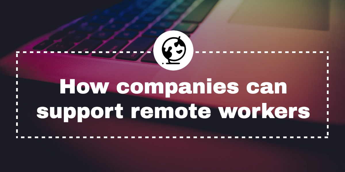 how-companies-can-support-remote-workers
