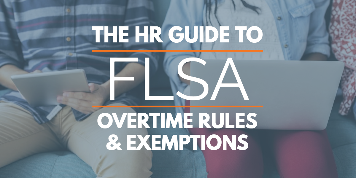 fair labor standards act: flsa overtime rules and exemptions