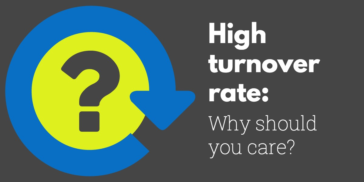 Reason for high turnover rate of