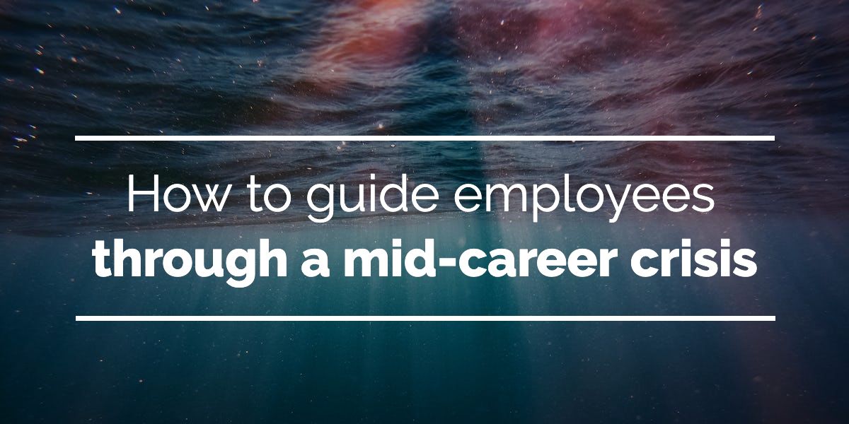 how-to-guide-employees-through-a-mid-career-crisis