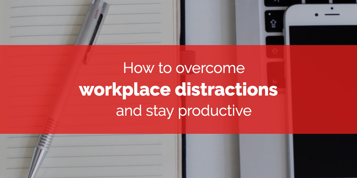 how-to-overcome-workplace-distractions