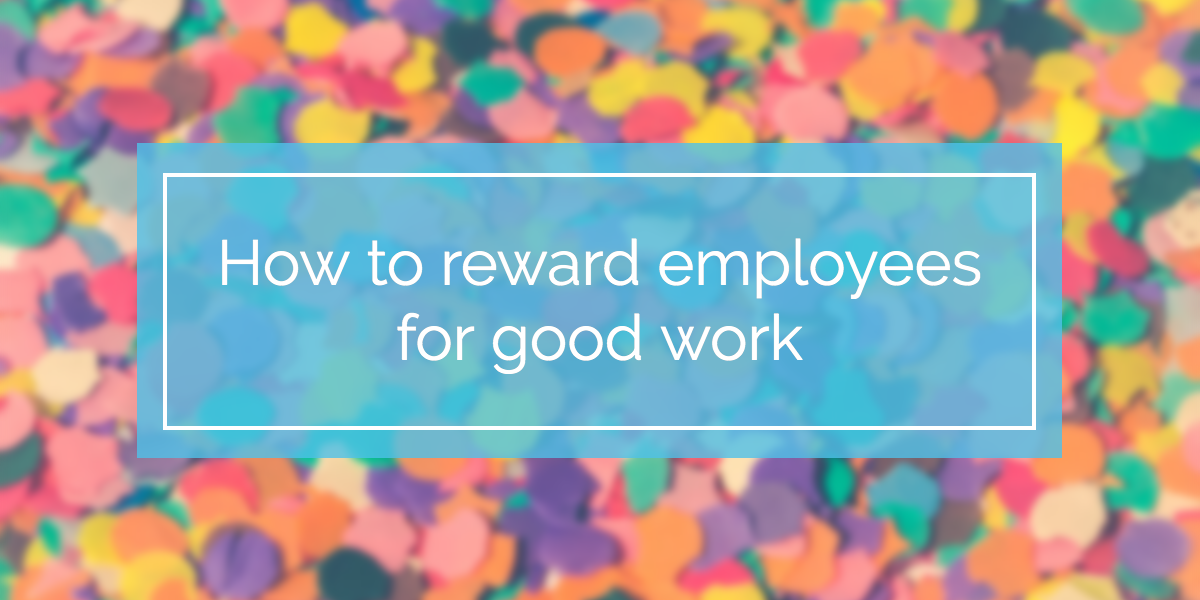 how-to-reward-employees-for-good-work