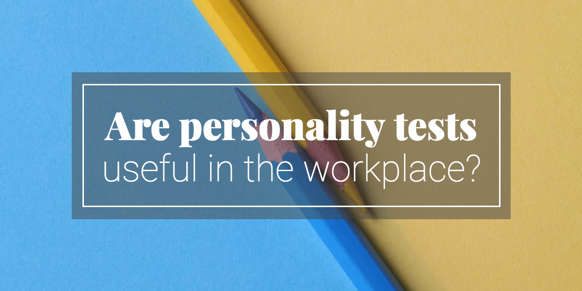personality-tests-useful-workplace