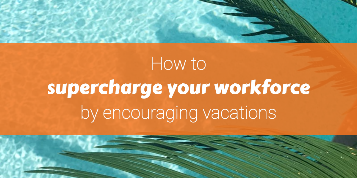 vacations-supercharge-workforce
