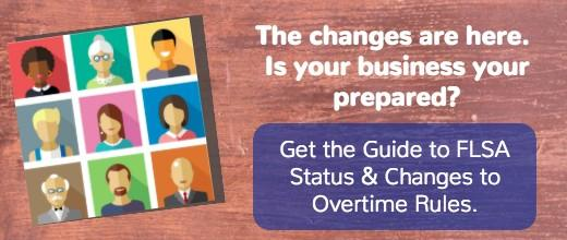 Get the Guide to FLSA status and FLSA changes to overtime rules